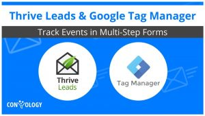 How to Use Google Tag Manager with Thrive Leads Multi-Step Forms